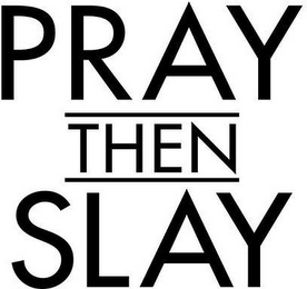 PrayThenSlay