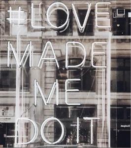 LoveMadeMeDoIt_neon